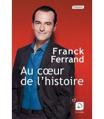 Au cœur de l'histoire (Tome 1) de Franck Ferrand (260 pages - tome 1)