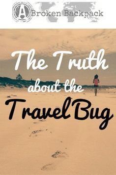 The Truth about the Travel Bug - A Broken Backpack