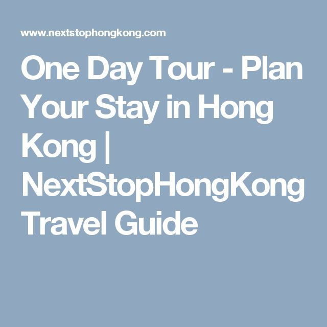 One Day Tour - Plan Your Stay in Hong Kong | NextStopHongKong Travel Guide