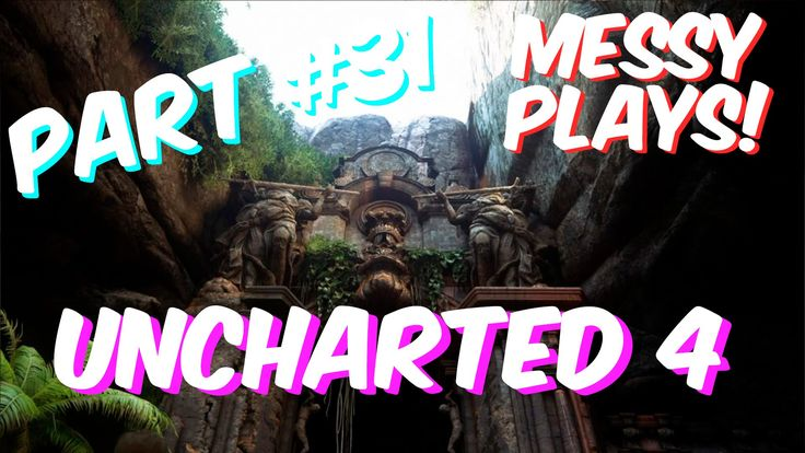 Lets Play - UNCHARTED 4 - Part #31 with Commentary - Messyplays