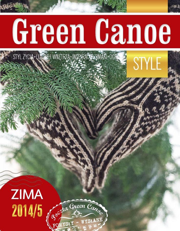 Green Canoe Style ZIMA 2014/5  Magazyn o kreatywnym życiu. Zapraszamy na rejs Zielonym Czółnem