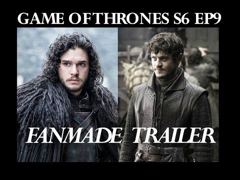 Game Of Thrones Season 6 episode 9 Trailer Fanmade - YouTube