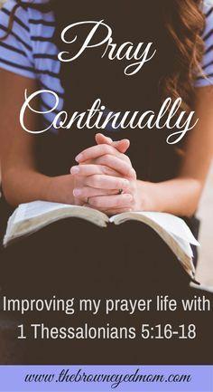 Pray continually- improving my prayer life
