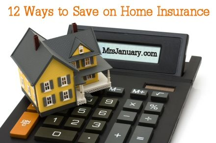 Saving Money on Home Insurance - 12 Ways to Save