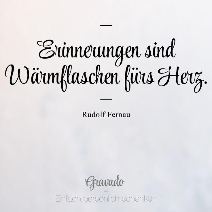 """""""Erinnerungen sind Wärmflaschen fürs Herz"""" - Rudolf Fernau"""