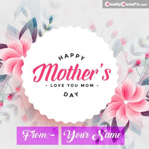Pin On Happy Mothers Day Wishes Photo Frame With Name