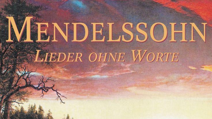 Mendelssohn: Songs Without Words - Lieder Ohne Worte (Full Album)