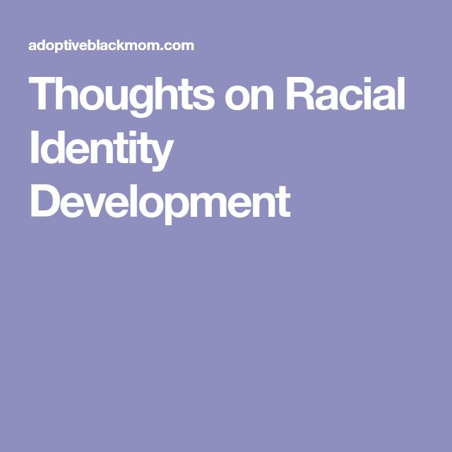 Thoughts on Racial Identity Development