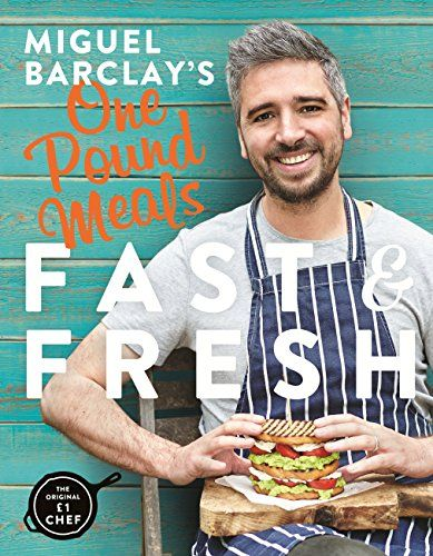 Miguel Barclay's FAST & FRESH One Pound Meals by [Barclay, Miguel]
