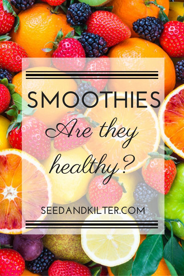 Smoothies: Are they healthy?