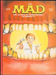 """School of Dentistry yearbook (1977), """"The Mad USC School of Odonomania yearbook '77"""" :: University of Southern California History Collection"""