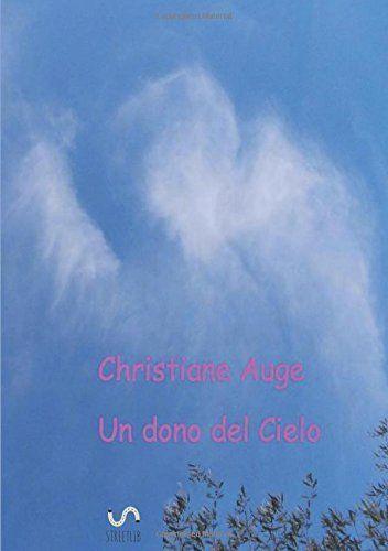 Un dono del Cielo, http://www.amazon.it/dp/8892599879/ref=cm_sw_r_pi_awdl_cZa9wb0M0SE0T