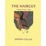 The Haircut, a New Year's Tale (Kindle Edition)By Donna Callea