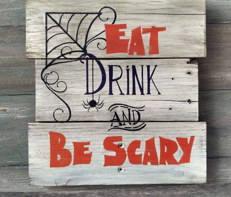 Eat Drink and Be Scary Halloween Sign -  Halloween Party Sign - Funny Halloween Signs - Wooden Halloween Signs - Halloween Decor by OnALimbCreations on Etsy https://www.etsy.com/listing/244722848/eat-drink-and-be-scary-halloween-sign