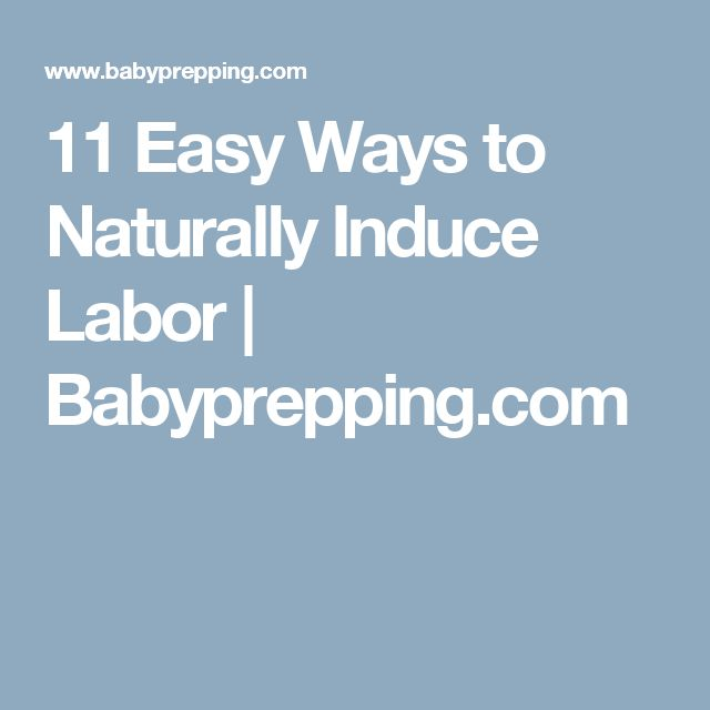 11 Easy Ways to Naturally Induce Labor | Babyprepping.com
