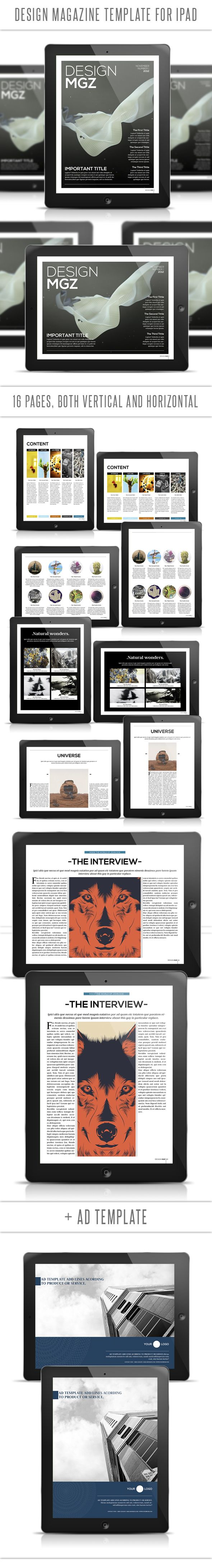 This Ipad tablet magazine template contains a total of 32 pages: 16 portrait view + 16 landscape view. Ipad resolution. Very easy to add your own images and text.    Download from: http://graphicriver.net/item/design-tablet-magazine-template/4681952?ref=luuqas