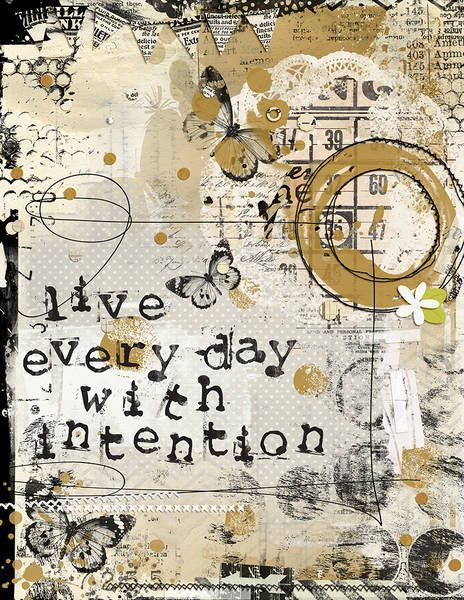 live every day with intention.     (Katherine Bley)