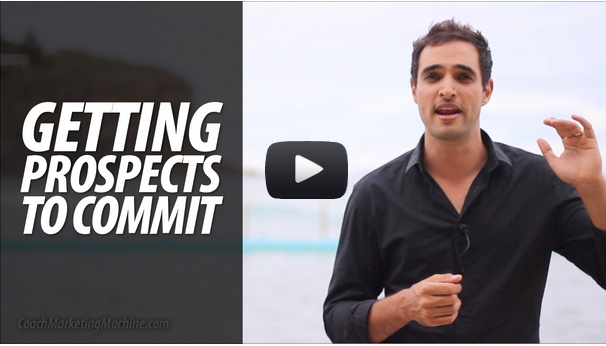 Ever spent time with a prospect who liked what you said, but wouldn't commit? This video shows you the 3 ways that the coaches I work with get their prospects to commit to themselves, to their future, and to a coaching program: http://coachmarketingmachine.com/coach-marketing-machine-news/getting-prospects-to-commit/