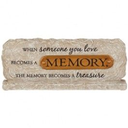 """Our Expressions of Sympathy Memorial Plaque is a beautiful way to express your condolences to a loved one in their time of grief. The plaque has a natural stone look and features the healing expression:  """"When someone you love becomes a memory, the memory becomes a treasure.""""   Plaque can be placed near a picture of the beloved person, living room, office or other meaningful place in the home."""