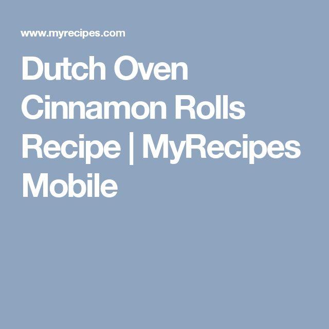 Dutch Oven Cinnamon Rolls Recipe   MyRecipes Mobile