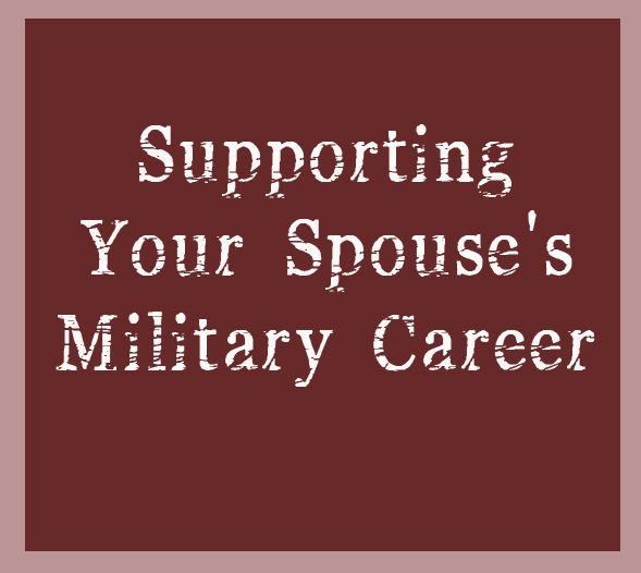 Supporting Your Spouse's Military Career - Soldier's Wife, Crazy Life http://soldierswifecrazylife.com/2015/01/23/supporting-your-spouses-military-career/?utm_content=buffer21639&utm_medium=social&utm_source=pinterest.com&utm_campaign=buffer