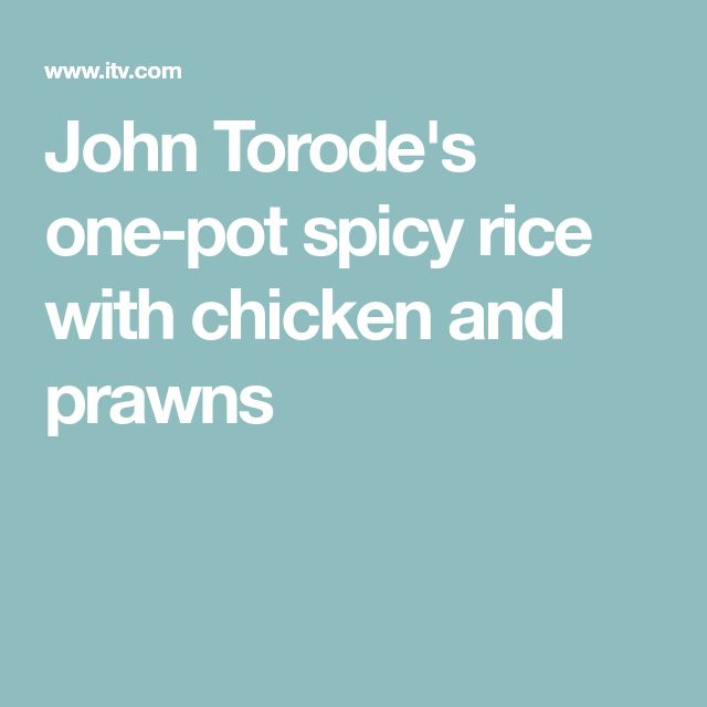 John Torode's one-pot spicy rice with chicken and prawns