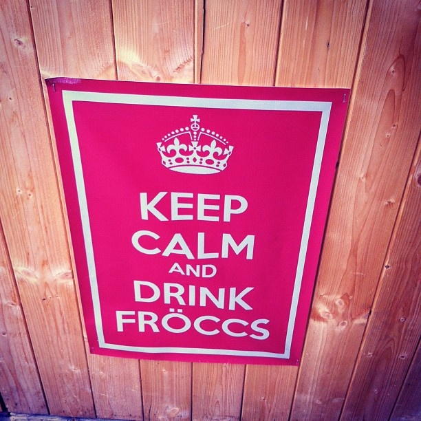 Keep calm. Balaton sound  Fröccs is a hungarian drink. You have to try it!