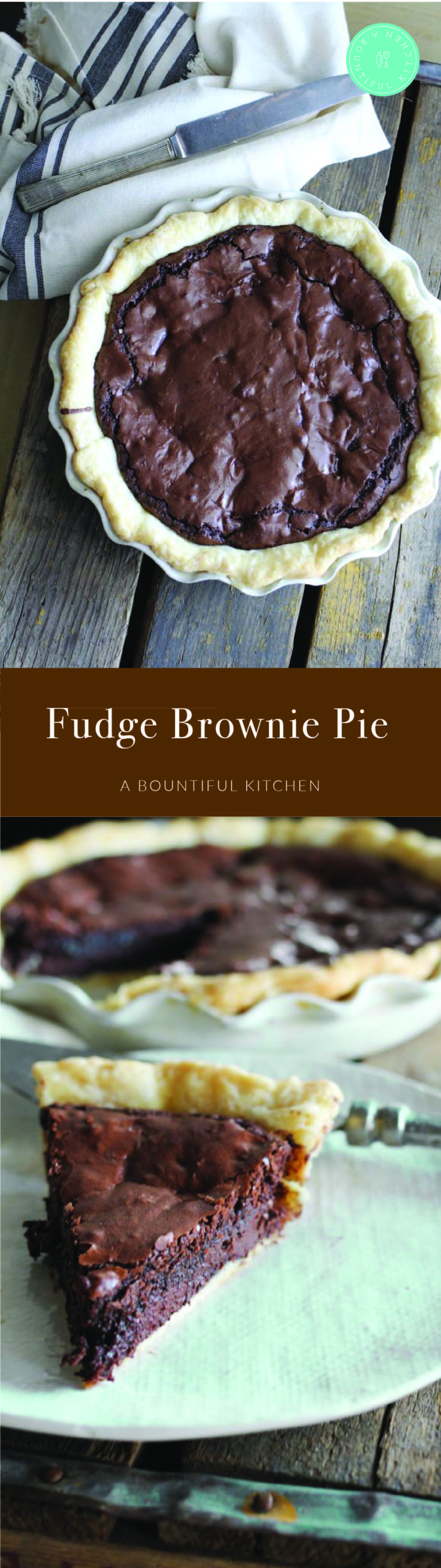 A Bountiful Kitchen: Fudge Brownie Pie - If you love brownies as much as I love brownies, you're going to love this pie. Fudge Brownie Pie is a rich chocolately brownie, baked in a flaky pie crust. #holidaybaking #chocolate #pie #thanksgiving #christmas