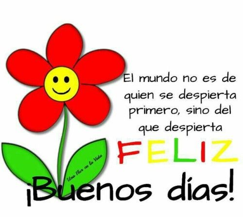 Buenos Dias http://enviarpostales.net/imagenes/buenos-dias-1231/ Saludos de Buenos Días Mensaje Positivo Buenos Días Para Ti Buenos Dias