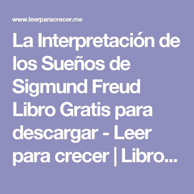 La Interpretación de los Sueños de Sigmund Freud Libro Gratis para descargar - Leer para crecer | Libros, Cuentos, Poemas, Fabulas y más