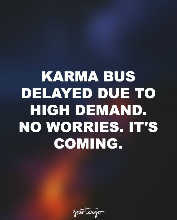 """Karma bus delayed due to high demand. No worries. It's coming."""