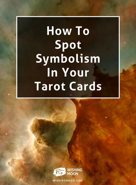 How To Spot Symbolism In Your Tarot Cards // Wishing Moon