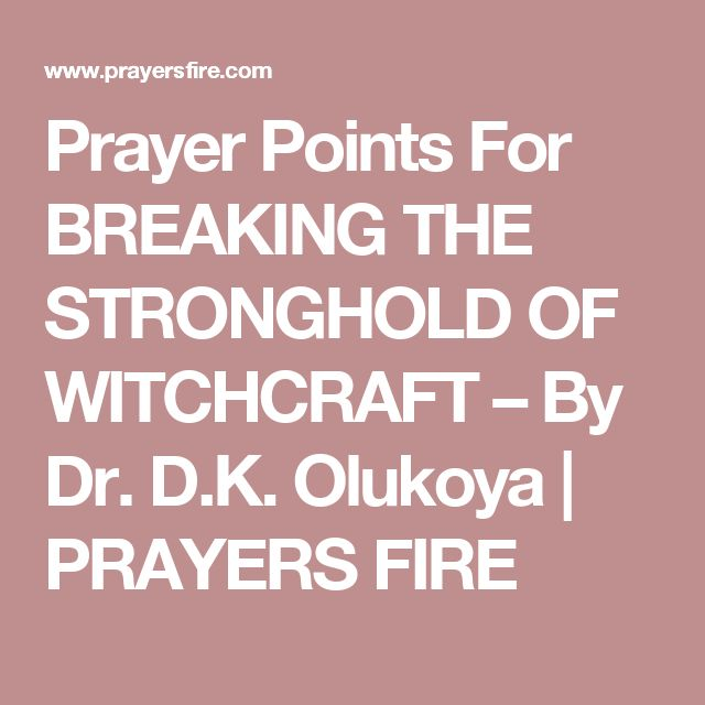 Prayer Points For BREAKING THE STRONGHOLD OF WITCHCRAFT ...