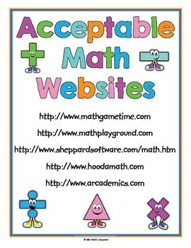 Free! Acceptable Math Website posters. They're handy for posting in the classroom near the computer workstations so students will have no doubts about what websites they should be visiting during math class!