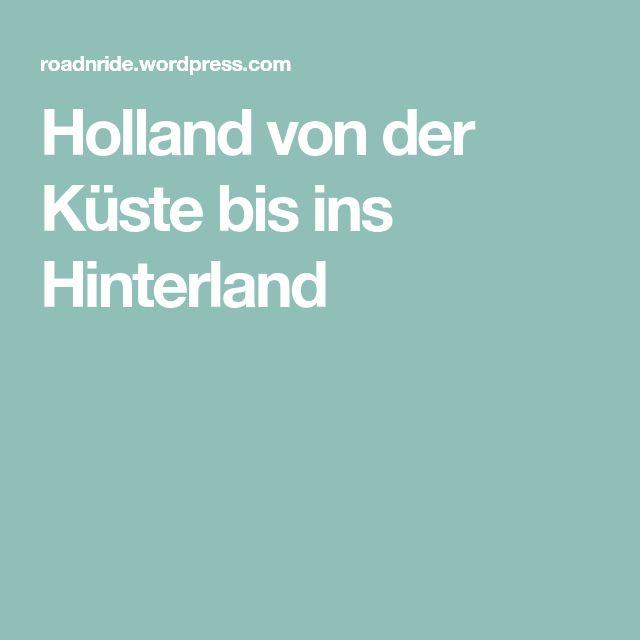 Holland von der Küste bis ins Hinterland