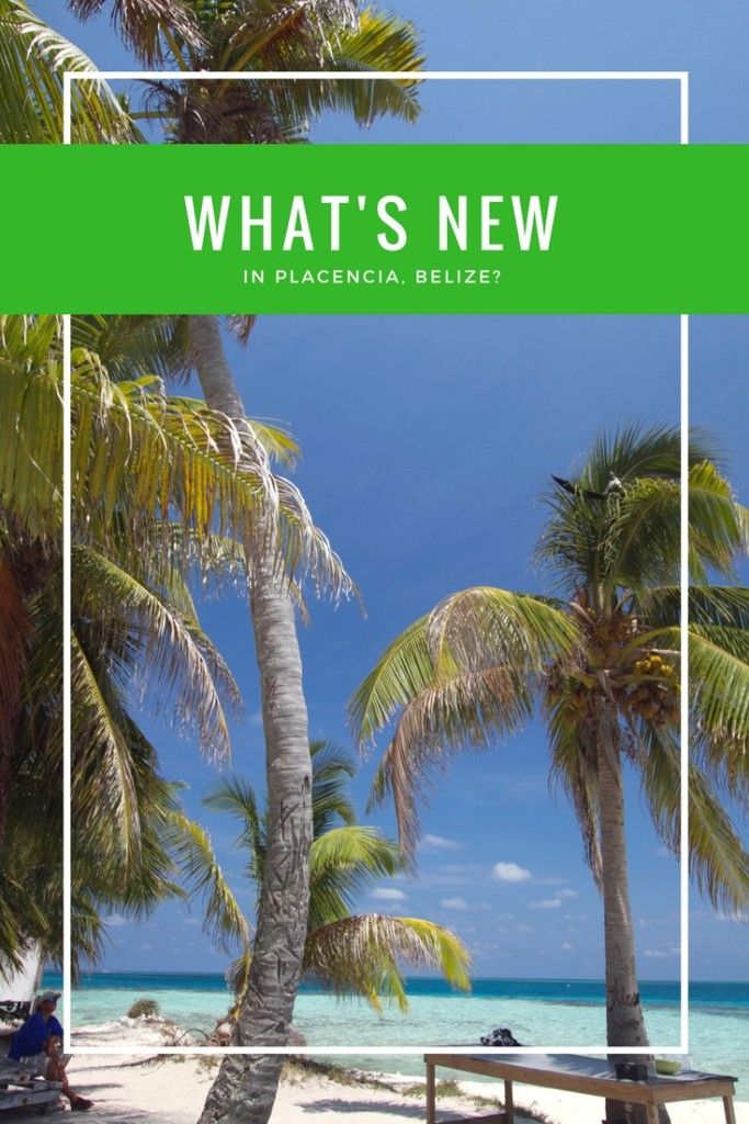 What's New in Placencia, Belize? Find out in our Lifestyle blog