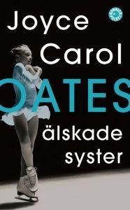 Joyce Carol Oates- Älskade syster