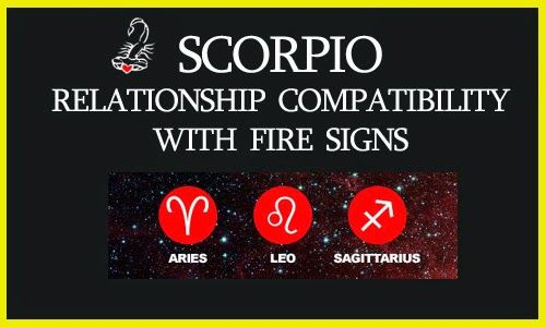 Scorpio with Fire Signs Compatibility (Aries, Leo, Sagittarius) | Scorpio Quotes