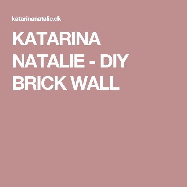 KATARINA NATALIE - DIY BRICK WALL