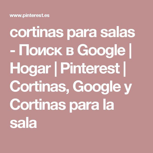 cortinas para salas - Поиск в Google | Hogar | Pinterest | Cortinas, Google y Cortinas para la sala
