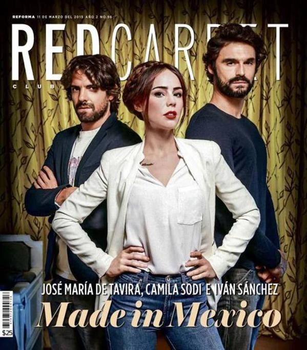 Ivan Sanchez,Camila Sodi,Jose Maria de Tavira en la portada de #RedCarpet  @reformaclub Señorita Polvora #TNT