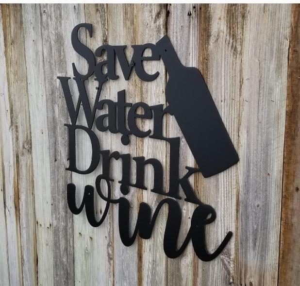 Save Water Drink Wine Metal Wall Art Saying With Bottle Save Water Drink Wine Metal Wall Art Metal Walls