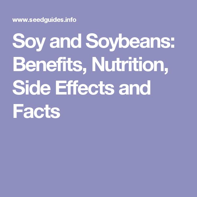 Soy and Soybeans: Benefits, Nutrition, Side Effects and Facts
