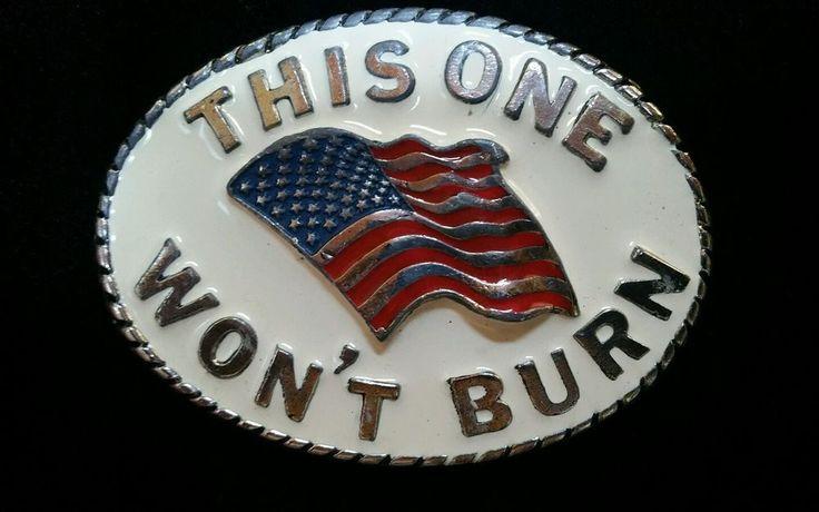 Vintage 1989 American Flag Belt Buckle This One Wont Burn 9036 USA #Unbranded…