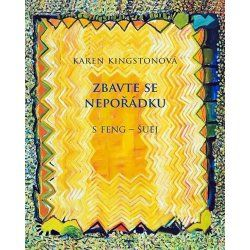 Zbavte se nepořádku s feng-šuej - Karen Kingstonová
