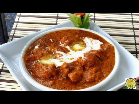 Butter Chicken,Butter Chicken,butter chicken | vahrehvah