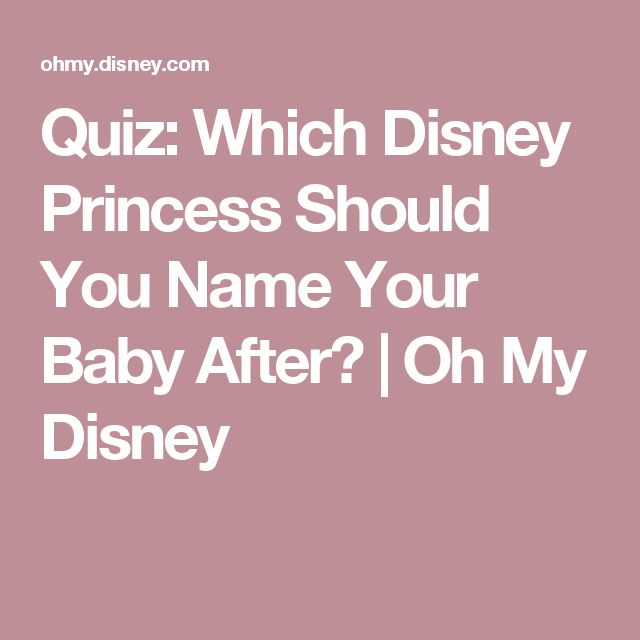 Quiz: Which Disney Princess Should You Name Your Baby After? | Oh My Disney