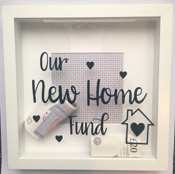 A personal favourite from my Etsy shop https://www.etsy.com/uk/listing/506324489/new-home-saving-fund-frame-new-home-gift
