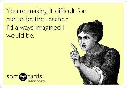 Some teacher humor for your weekend: 5 images that made me smile