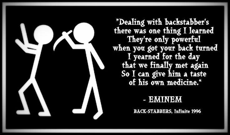 """Dealing with backstabbers there was one thing I learned ..."